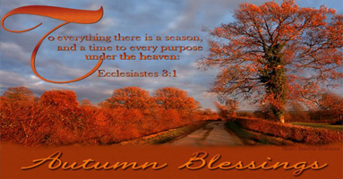 Autumn Blessings: Ecclesiates 3:1
